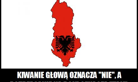 Co oznacza w Albanii kiwanie głową?