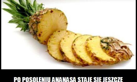 Co się stanie, gdy posolimy ananas?