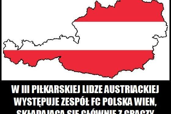 W III piłkarskiej lidze austriackiej występuje zespół FC Polska Wien