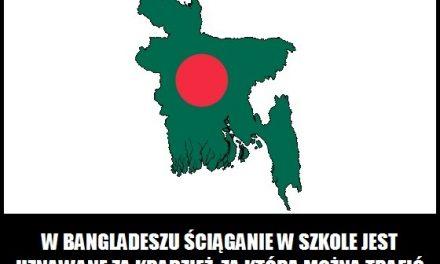 W Bangladeszu ściąganie w szkole jest uznawane za kradzież
