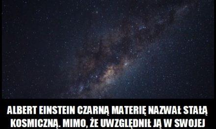 Co Albert Einstein sądził o czarnej materii?