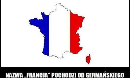 """Skąd pochodzi nazwa """"Francja""""?"""