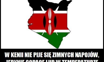 W Kenii częściej pije się zimne, czy ciepłe napoje?