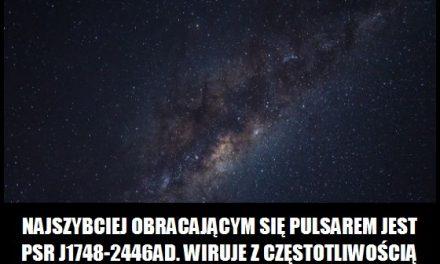 Z jaką prędkością wiruje najszybszy znany pulsar?