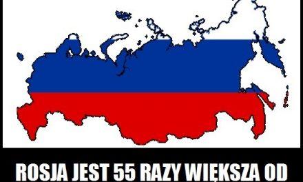 Ile razy Rosja jest większa od Polski?
