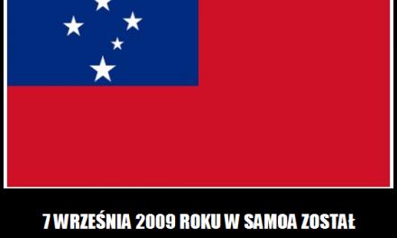 7 września 2009 roku w Samoa został zmieniony…