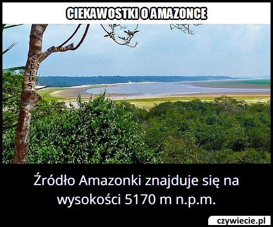 Na jakiej wysokości znajdują się źródła Amazonki?