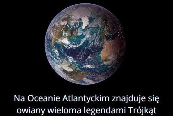 Na jakim oceanie znajduje się Trójkąt Bermudzki?