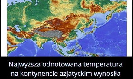 Jaką najwyższą   temperaturę odnotowana w Azji?