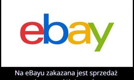 Czego nie można sprzedawać na eBayu?