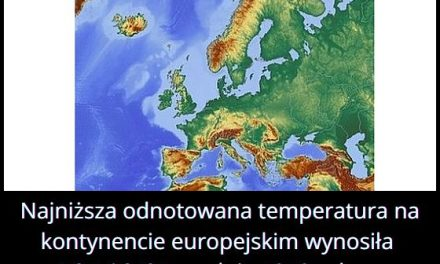 Jaką najniższą   temperaturę odnotowano w Europie?