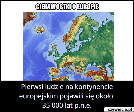 Kiedy na kontynencie europejskim pojawili się pierwsi ludzie?