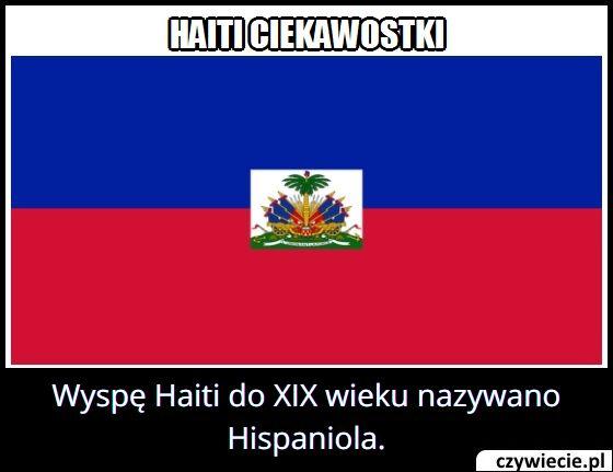 Jak do XIX wieku nazywała się wyspa Haiti?