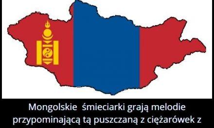 Jaką melodie   grają śmieciarki w Mongolii?