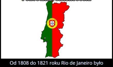 Stolicą   którego kraju od 1808 do 1821 roku było Rio de Janeiro?