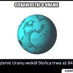 Ile czasu trwa obieg Uranu wokół Słońca?