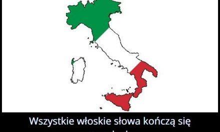 Wszystkie   włoskie słowa kończą się samogłoską czy spółgłoską?