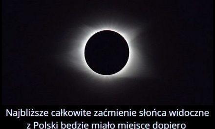 W którym roku   z Polski będzie widać najbliższe całkowite zaćmienie słońca?