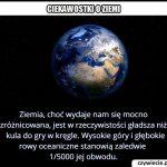 Ziemia   zmniejszona do wielkości kuli do kręgli będzie od niej gładsza?